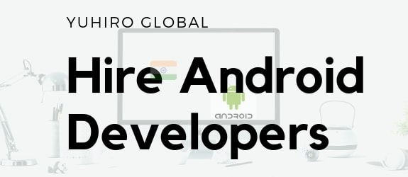 How to hire Android Experts in India