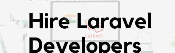Hire Laravel Developers from India